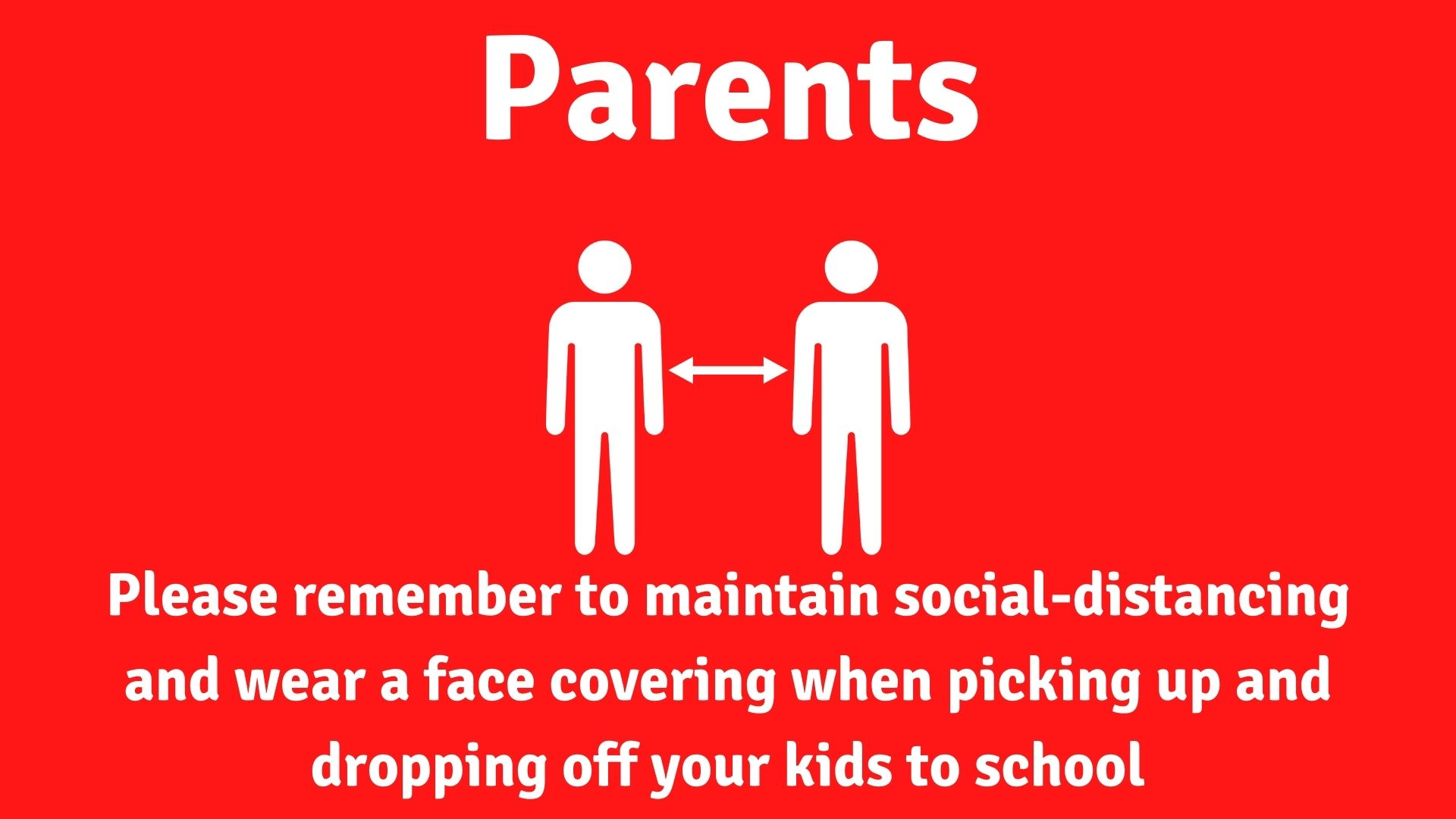 Please remember to maintain social-distancing and wear a face covering when picking up and dropping off your kids to school