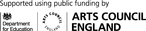 Supported using public funding by: Department for Education and Arts Council England.